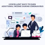 8 Excellent Ways to Earn Additional Income during Coronavirus